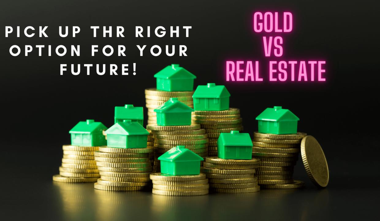 Gold Vs Real-estate